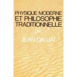 Physique moderne et philosophie traditionnelle - Jean Daujat