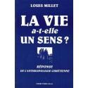 La vie a-t-elle un sens ? - Louis Millet