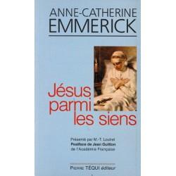 Jésus parmi les siens - Anne-Catherine Emmerick