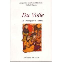 Du voile de l'Antiquité à l'Islam - Jacqueline Lise Genot-Bismuth et Chiheb Dghim