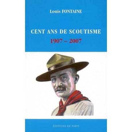 Cent ans de scoutisme - Louis Fontaine