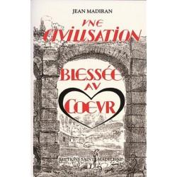 Une civilisation blessée au coeur - Jean Madiran