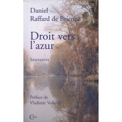 Droit vers l'azur - Daniel Raffard de Brienne