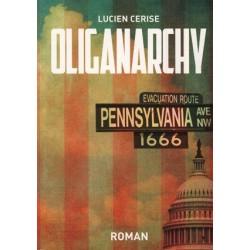 Oliganarchy - Lucien Cerise
