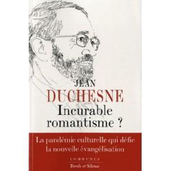 Incurable romantisme ? - Jean Duchesne