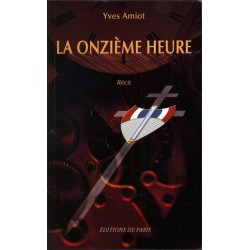 La onzième heure - Yves Amiot