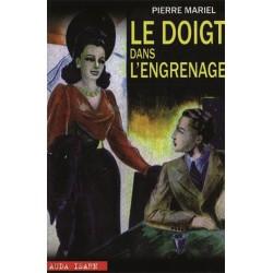Le doigt dans l'engrenage - Pierre Mariel