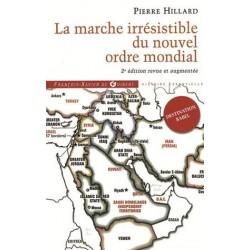 La marche irrésistible du Nouvel Ordre Mondial - Pierre Hillard