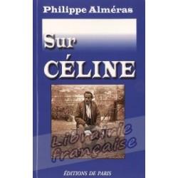 Sur Céline - Philippe Alméras