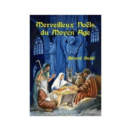 Merveilleux Noëls du Moyen Âge - Gérard Bedel