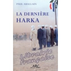 La dernière Harka - Paul Aballain