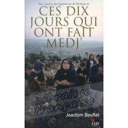 Ces dix jours qui ont fait Medj' - Joachim Bouflet