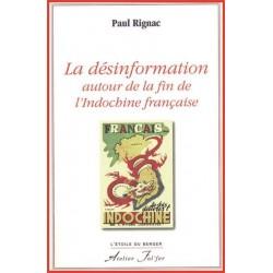 La désinformation autour de la fin de l'Indochine française - Paul Rignac