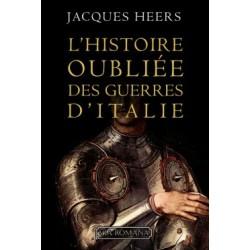 L'histoire oubliée des guerres d'Italie - Jacques Heers