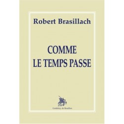 Comme le temps passe - Robert Brasillach