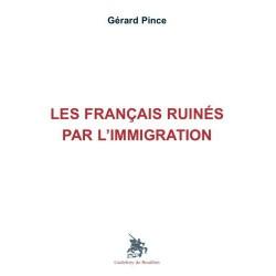 Les Français ruinés par l'immigration - Gérard Pince
