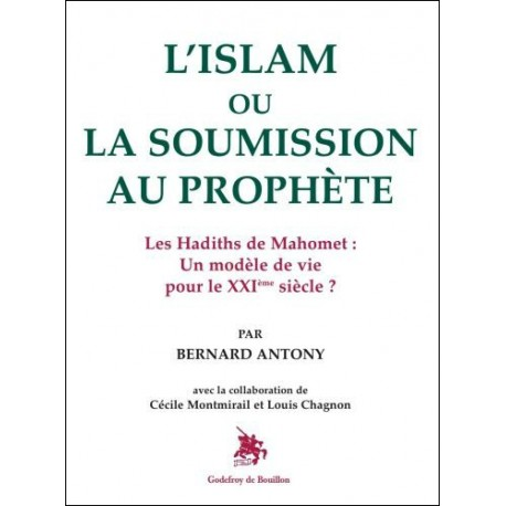 L'Islam ou la soumission au prophète - Bernard Antony