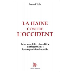 La haine contre l'Occident - Bernard Vidal