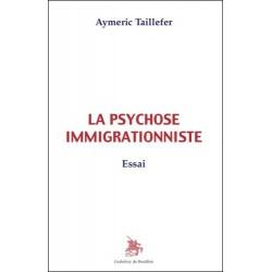 La psychose immigrationniste - Aymeric Taillefer