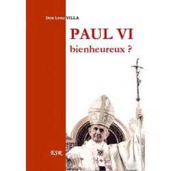 Paul VI bienheureux ? - Don Luigi Villa