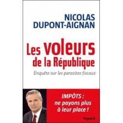 Les voleurs de la République - Nicolas Dupont-Aignan