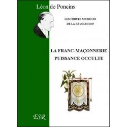 La franc-maçonnerie, puissance occulte - Léon de Poncins