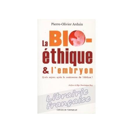La Bio-éthique & l'embryon - Pierre-Olivier Arduin