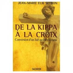 De la kippa à la croix - Jean-Marie Elie Setbon