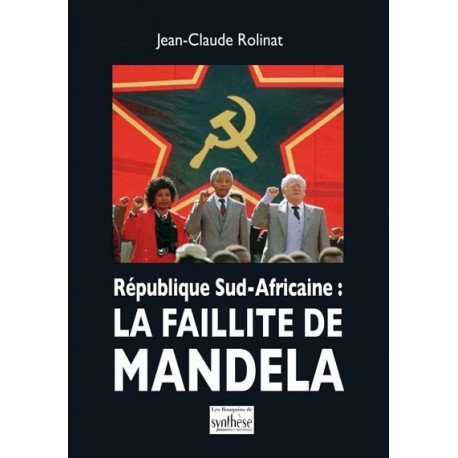 La faillite de Mandela - Jean-Claude Rolinat