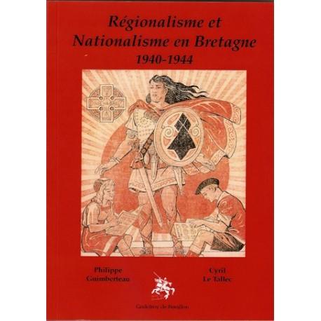 Régionalisme et Nationalisme en Bretagne 1940-1944 - P. Guimberteau C. Le Tallec