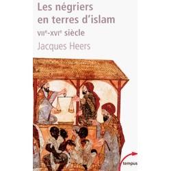 Les négriers en terres d'islam - Jacques Heers