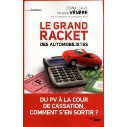 Le grand racket des automobilistes - Philippe Vénère