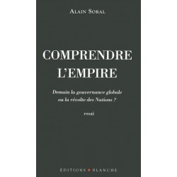Comprendre l'Empire - Alain Soral