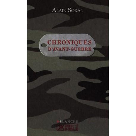Chroniques d'avant guerre - Alain Soral