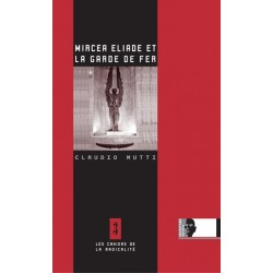 Mircea Eliade et la garde de fer - Claudio Mutti