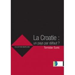La Croatie: un pays par défaut ? - Tomislav Sunic