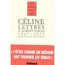 Lettres à Albert Paraz 1947-1957 - Louis Ferdinand Céline