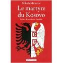 Le martyre du Kosovo - Nikola Mirkovic