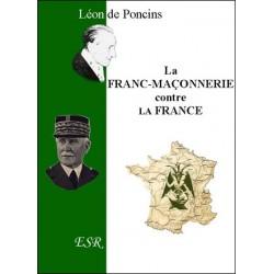 La franc-maçonnerie contre la France - Léon de Poncins