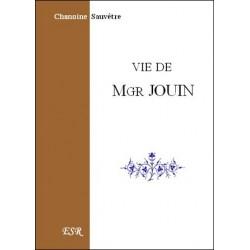 Vie de Mgr Jouin - Chanoine Sauvêtre
