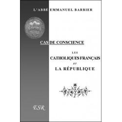 Les catholiques français et la république - Abbé Emmanuel Barbier