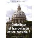 Catholique et franc-maçon est-ce possible ? - D. Maurice Caillet