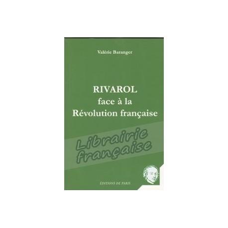 Rivarol face à la révolution française - Valérie Baranger