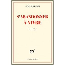 S'abandonner à vivre - Sylvain Tesson