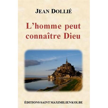 L'homme peut connaître Dieu - Jean Dollié