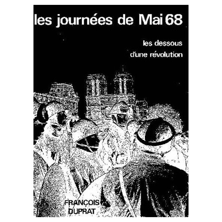 Les journées de Mai 68 - François Duprat