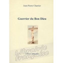 Guerrier du Bon Dieu - Jean-pierre Charrier