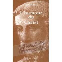L'humour du Christ - Denis Bost