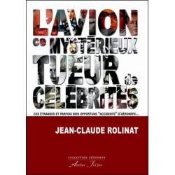 L'avion ce mytérieux tueur de célébrités - Jean-Claude Rolinat