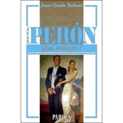 Juan Peron - Jean-Claude Rolinat